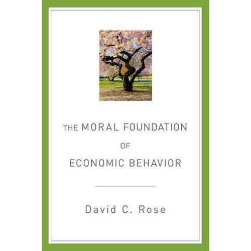 The Moral Foundation of Economic Behavior