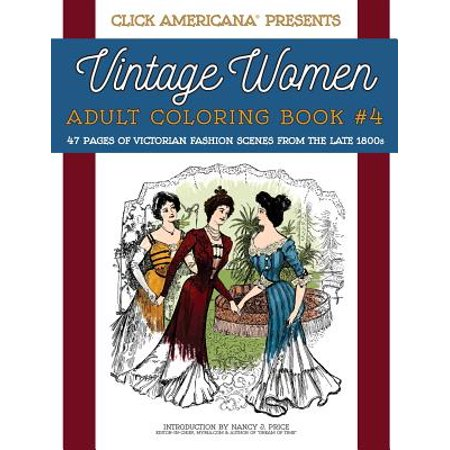 Vintage Women : Adult Coloring Book #4: Victorian Fashion Scenes from the Late 1800s ()