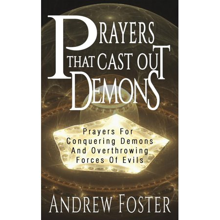 Prayer that Cast out Demons-Prayers for Conquering Demons and Overthrowing Forces of Evils -