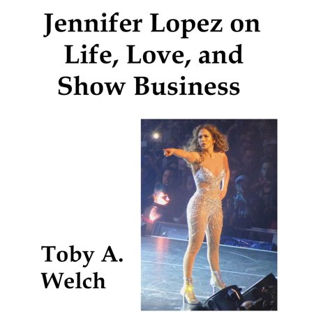 Jennifer Lopez on Life, Love, and Show Business -