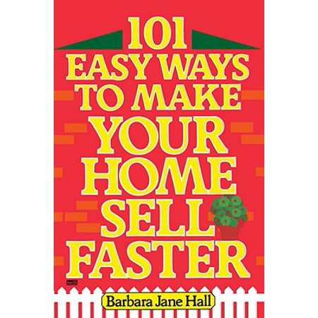 101 Easy Ways to Make Your Home Sell Faster - (Cheap Easy Crafts To Make And Sell)