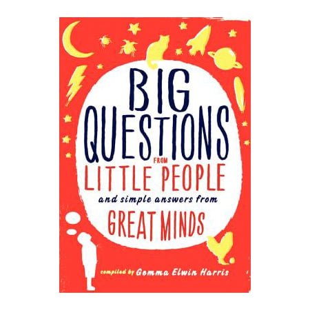 Big Questions from Little People... : And Simple Answers from Great