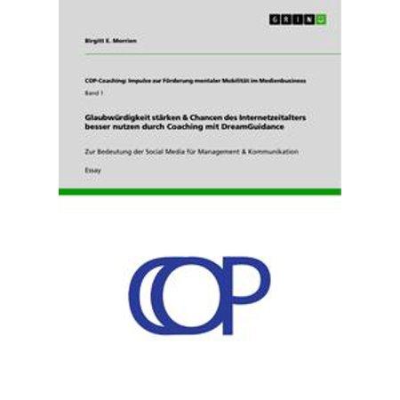 Glaubwürdigkeit stärken & Chancen des Internetzeitalters besser nutzen durch Coaching mit DreamGuidance - eBook