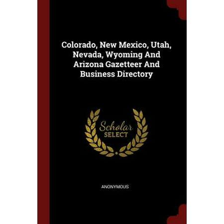 Colorado, New Mexico, Utah, Nevada, Wyoming and Arizona Gazetteer and Business