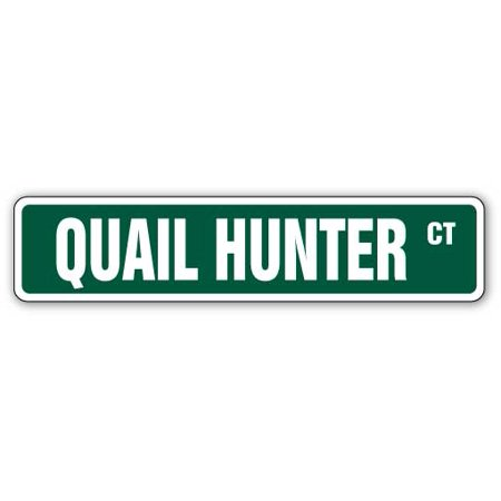 QUAIL HUNTER Street Sign hunting hunt bird gun shotgun | Indoor/Outdoor |  24