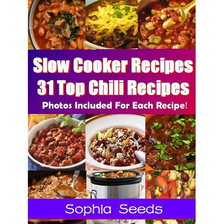 Slow Cooker Recipes - 31 Top Chili Recipes -