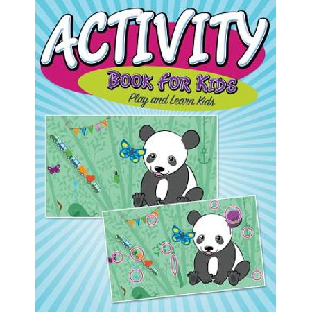 Activity Book for Kids : Play and Learn Kids