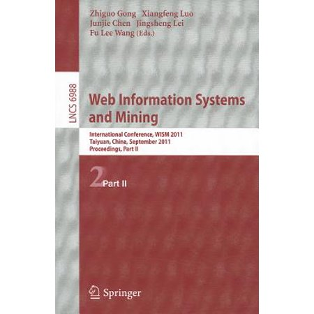Web Information Systems and Mining : International Conference, Wism 2011, Taiyuan, China, September 24-25, 2011, Proceedings, Part