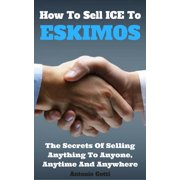 How To Sell ICE To ESKIMOS - eBook