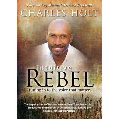 Intuitive Rebel: Tuning in to the Voice That Matters