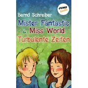 Mister Fantastic & Miss World - Band 2: Turbulente Zeiten - eBook