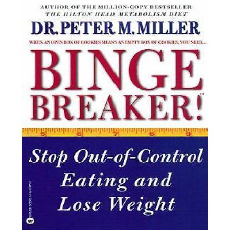 Binge Breaker   Stop Out Of Control Eating And Lose Weight