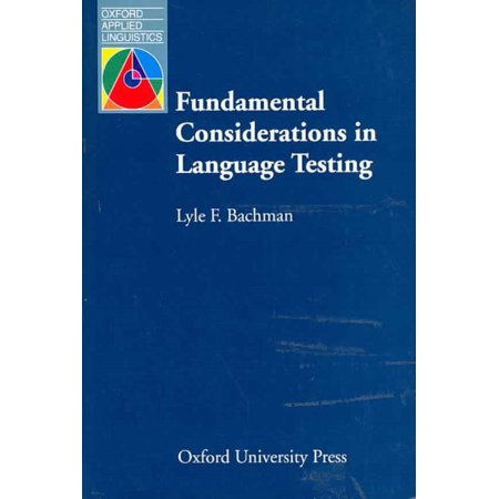 Fundamental Considerations in Language Testing