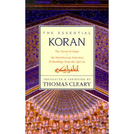Essential Koran, the PB : The Heart of Islam - An Introductory Selection of Readings from the Quran