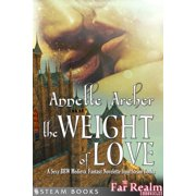The Weight of Love - A Sexy BBW Medieval Fantasy Novelette from Steam Books - eBook