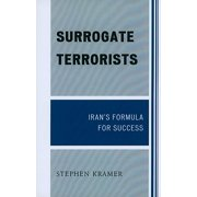 Surrogate Terrorists : Iran's Formula for Success