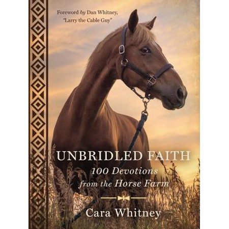 Unbridled Faith : 100 Devotions from the Horse