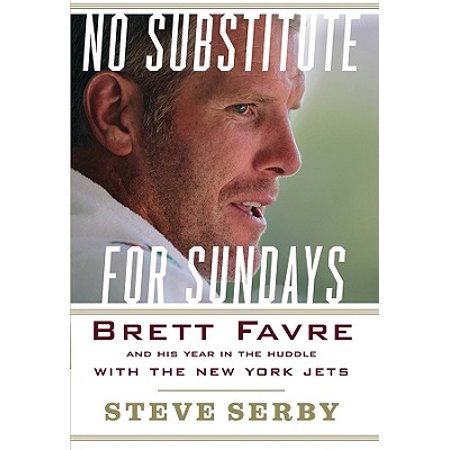 No Substitute for Sundays : Brett Favre and His Year in the Huddle with the New York Jets Brett Favre Td Record
