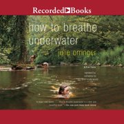 How to Breathe Underwater - Audiobook