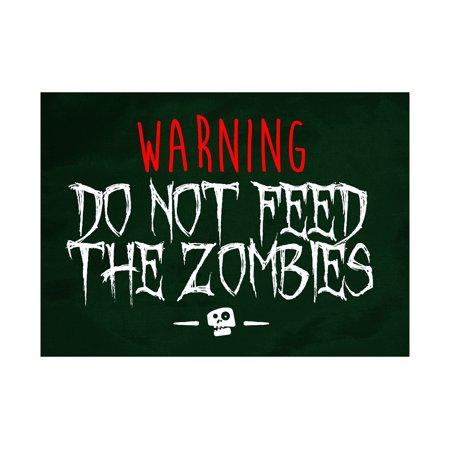 Warning Do Not Feed The Zombies Print Skeleton Face Picture Zombie Fun Scary Humor Halloween Seasonal Decoration Sign