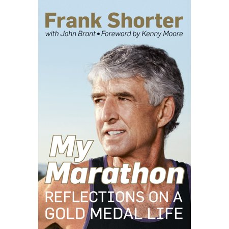 - My Marathon : Reflections on a Gold Medal Life