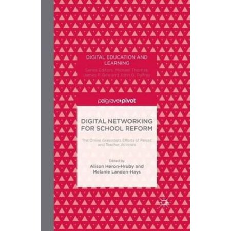 Digital Networking For School Reform  The Online Grassroots Efforts Of Parent And Teacher Activists
