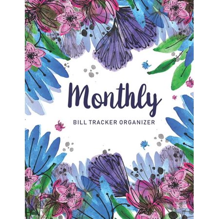 Home Budget Book Monthly Bill Payment Organizer 8.5 X11 Inches: Monthly Bill Tracker Organizer : Watercolor Floral Cover - Monthly Bill Payment and Organizer - Simple Keeping Money Track Planning Budgeting Record - Personal Cash Management - Budget Bill Pay Checklist - Financial Workbook - Expense Finance (Series #8) (Paperback)