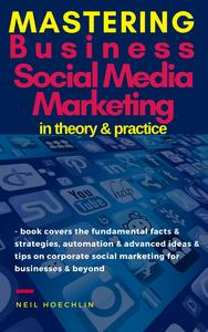 Mastering Business Social Media Marketing in Theory & Practice – eBook