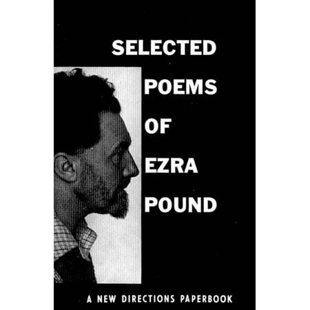 Selected Poems of Ezra Pound (Ezra Pound Best Poems)