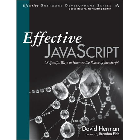 Effective Software Development: Effective JavaScript : 68 Specific Ways to Harness the Power of JavaScript (Paperback)