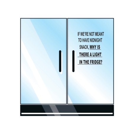 If We're Not Meant To Have Midnight Snack Why Is There A Light In The Fridge ? Quote Custom Wall Decal Vinyl Sticker 10 Inches X 20 - Custom Fridge