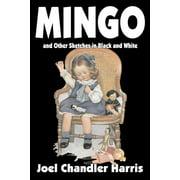 Mingo by Joel Chandler Harris, Fiction, Classics