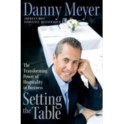 Setting the Table : The Transforming Power of Hospitality in Business