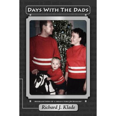 Days with the Dads : Recollections of a Small-Time (Fathers Day In The Uk)