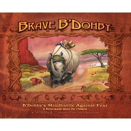Brave B'Dohby, B'Dohby's Mindbattle Against Fear (Christian Kids Books, Childrens Books, Childrens Books about God, Children Religious Books, Picture - Religious Books