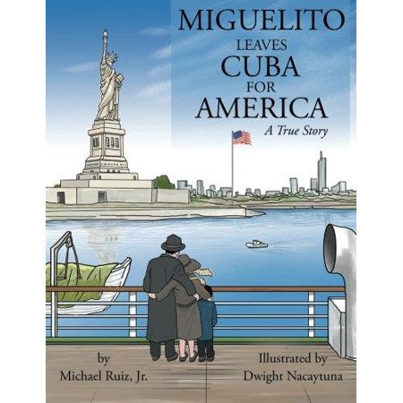 Miguelito Leaves Cuba For America  A True Story