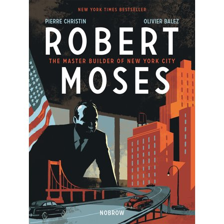 Robert Moses : The Master Builder of New York (Robert Moss)