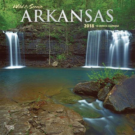 Arkansas  Wild   Scenic 2018 12 X 12 Inch Monthly Square Wall Calendar