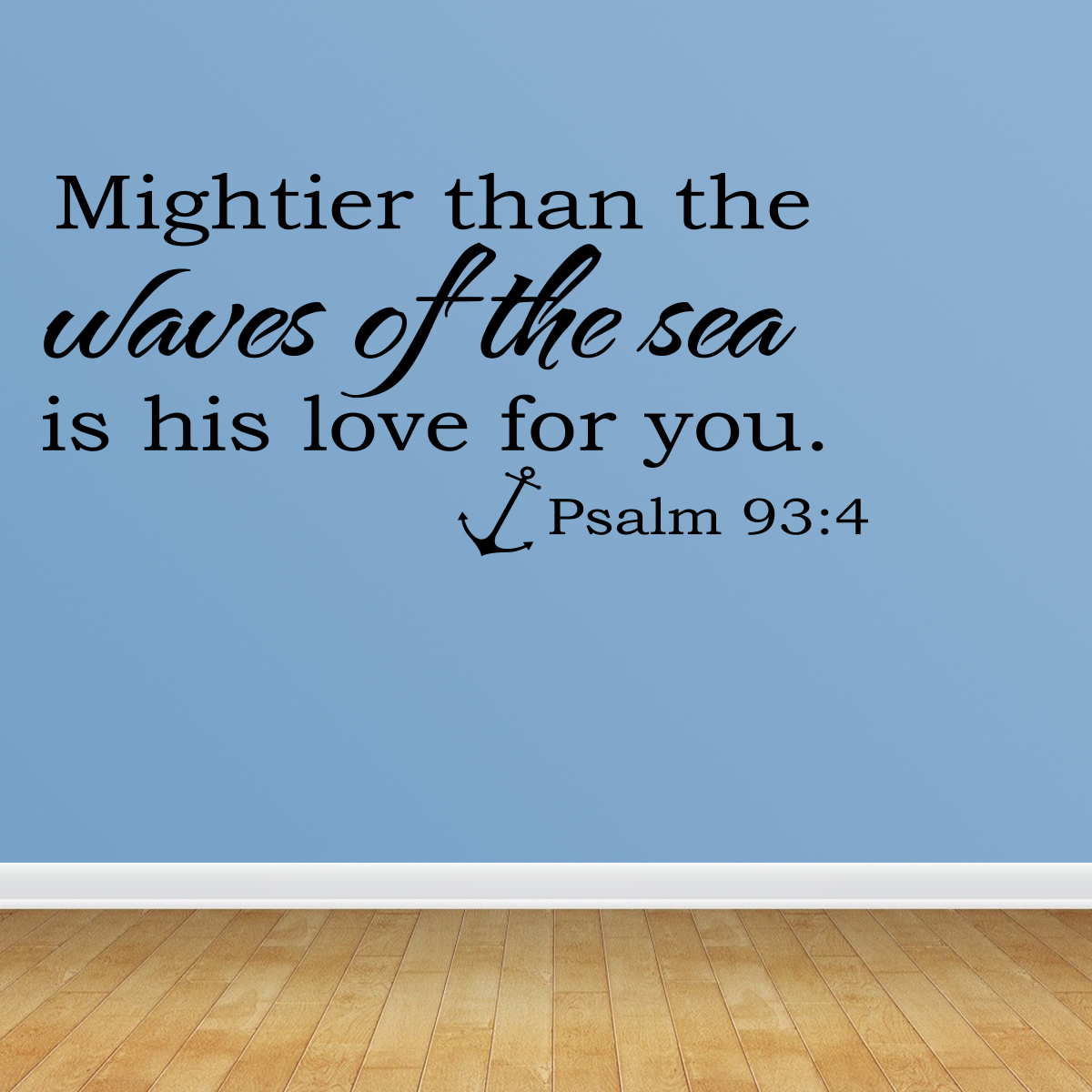 Wall Decal Quote Mightier Than The Waves Of The Sea Is His Love For You R24