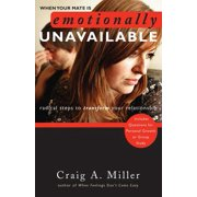 When Your Mate Is Emotionally Unavailable : Radical Steps to Transform Your Relationship