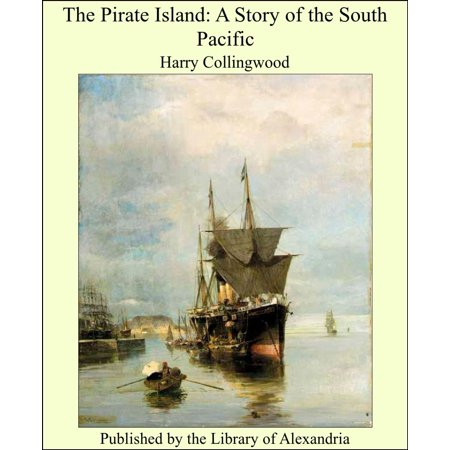 The Pirate Island: A Story of the South Pacific - -
