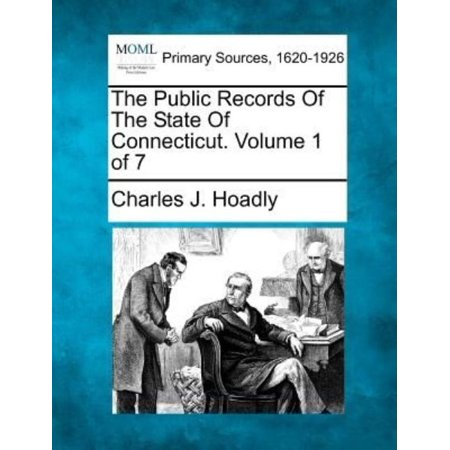 The Public Records of the State of Connecticut. Volume 1 of 7 - image 1 of 1