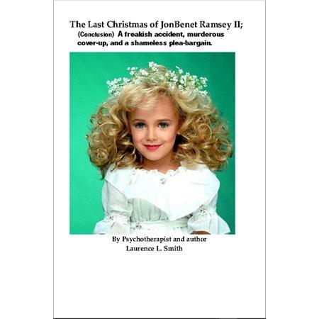 The Last Christmas of JonBenet Ramsey II - eBook](Jonbenet Ramsey Halloween)