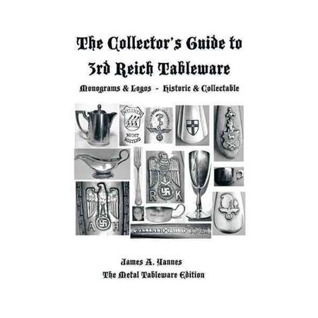 The Collectors Guide To 3Rd Reich Tableware  Monograms  Logos  Maker Marks Plus History   The Metal Tableware Edition