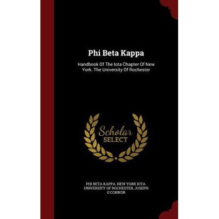 Phi Beta Kappa : Handbook of the Iota Chapter of New York. the University of Rochester