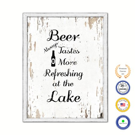 Beer Always Tastes More Refreshing At The Lake Country White Wash Wood Frame Cottage Shabby Chic Gifts Home Decor Wall Art Canvas Print, 13