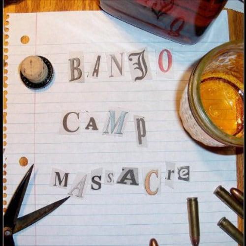 Banjo Camp Massacre Banjo Camp Massacre [CD] by