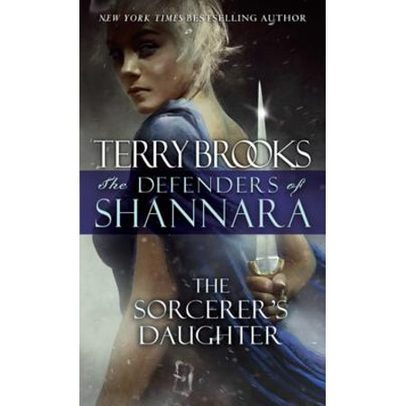 The Sorcerer's Daughter - eBook (The Defenders Of Shannara The Sorcerers Daughter)