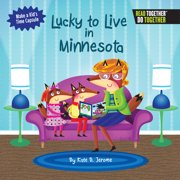 Lucky to Live in Minnesota (Hardcover)