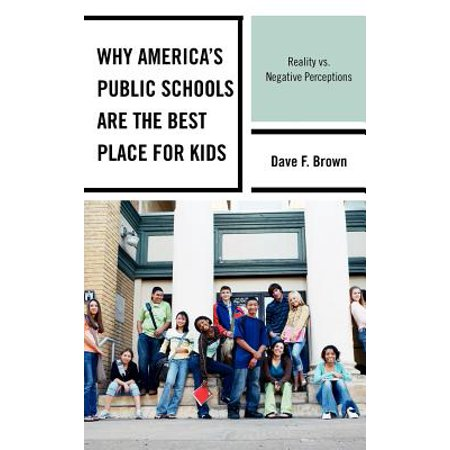 Why America's Public Schools Are the Best Place for Kids : Reality vs. Negative